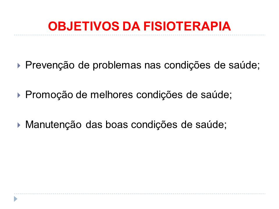 OBJETIVOS DA FISIOTERAPIA