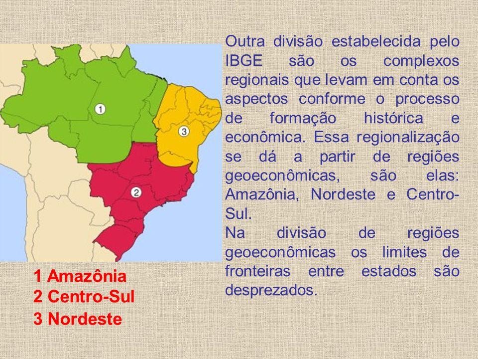 1 Amazônia 2 Centro-Sul 3 Nordeste