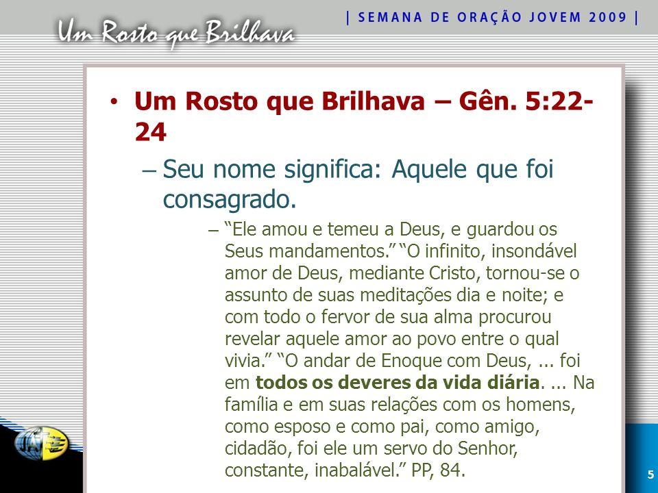 Um Rosto que Brilhava – Gên. 5:22-24