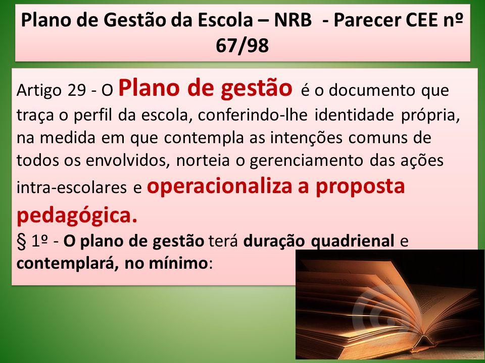 Plano de Gestão da Escola – NRB - Parecer CEE nº 67/98