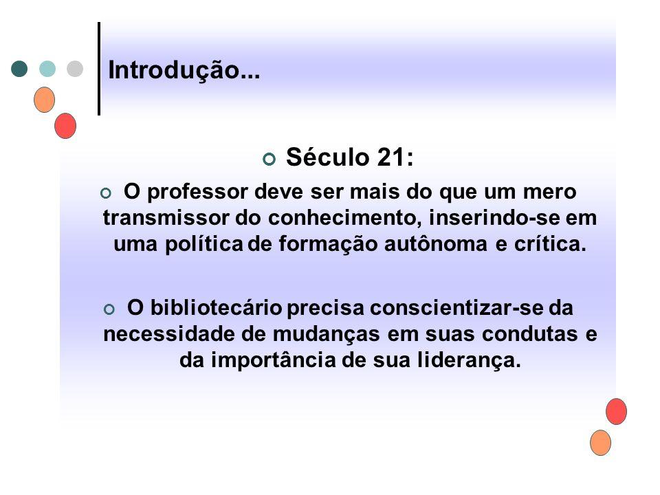 Introdução... Século 21: