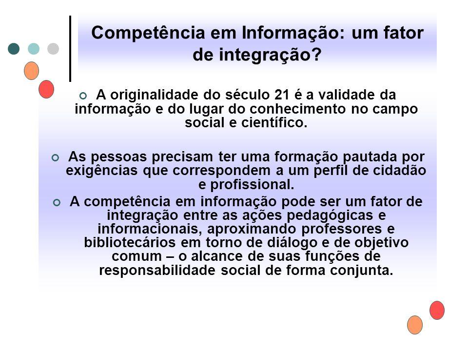 Competência em Informação: um fator de integração