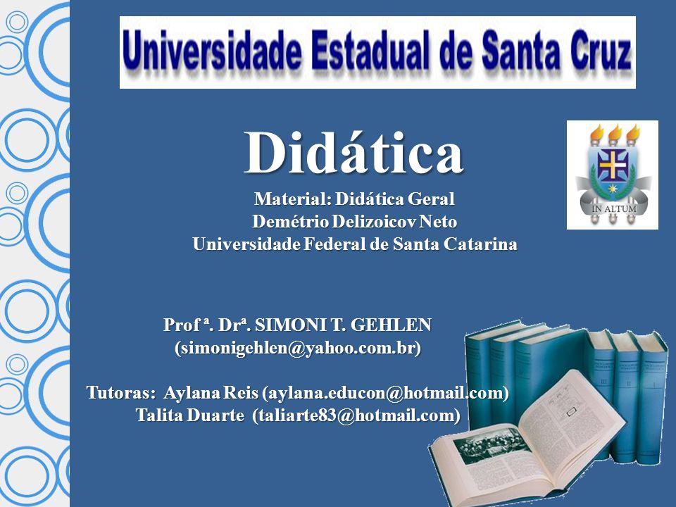 Didática Material: Didática Geral Demétrio Delizoicov Neto