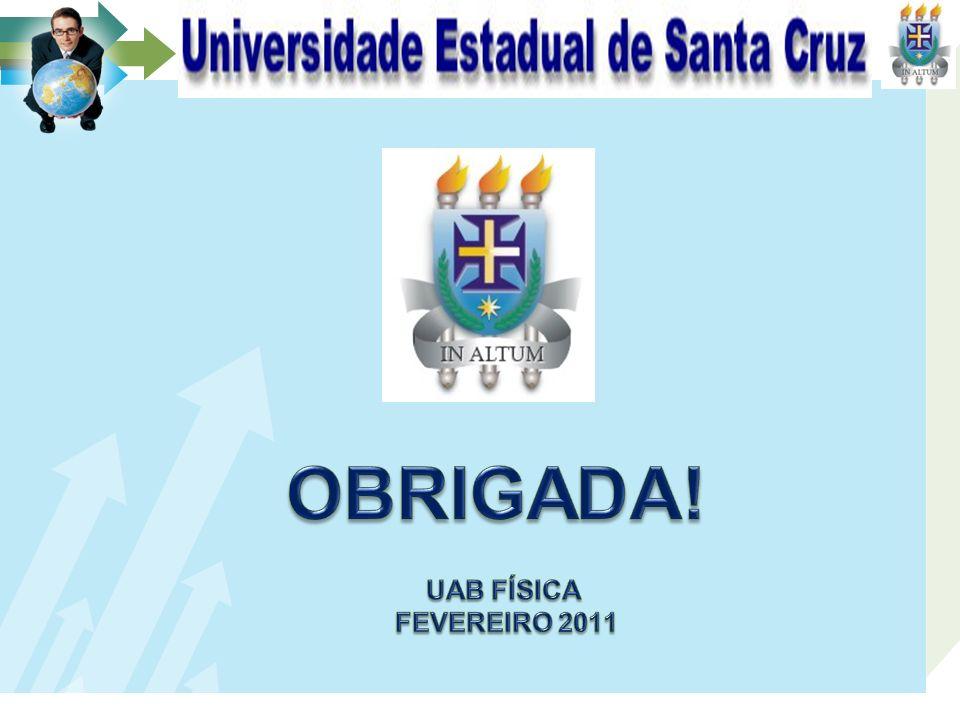 APRESENTAÇÃO OBRIGADA! UAB FÍSICA FEVEREIRO 2011