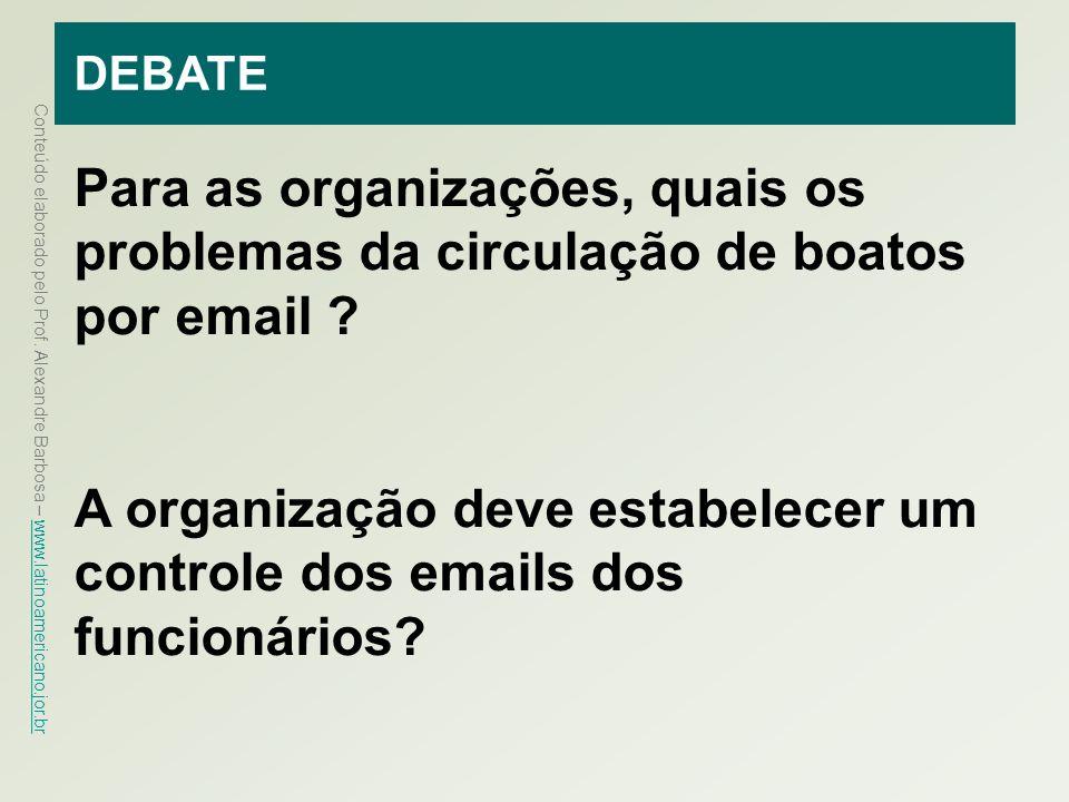 DEBATE Para as organizações, quais os problemas da circulação de boatos por email