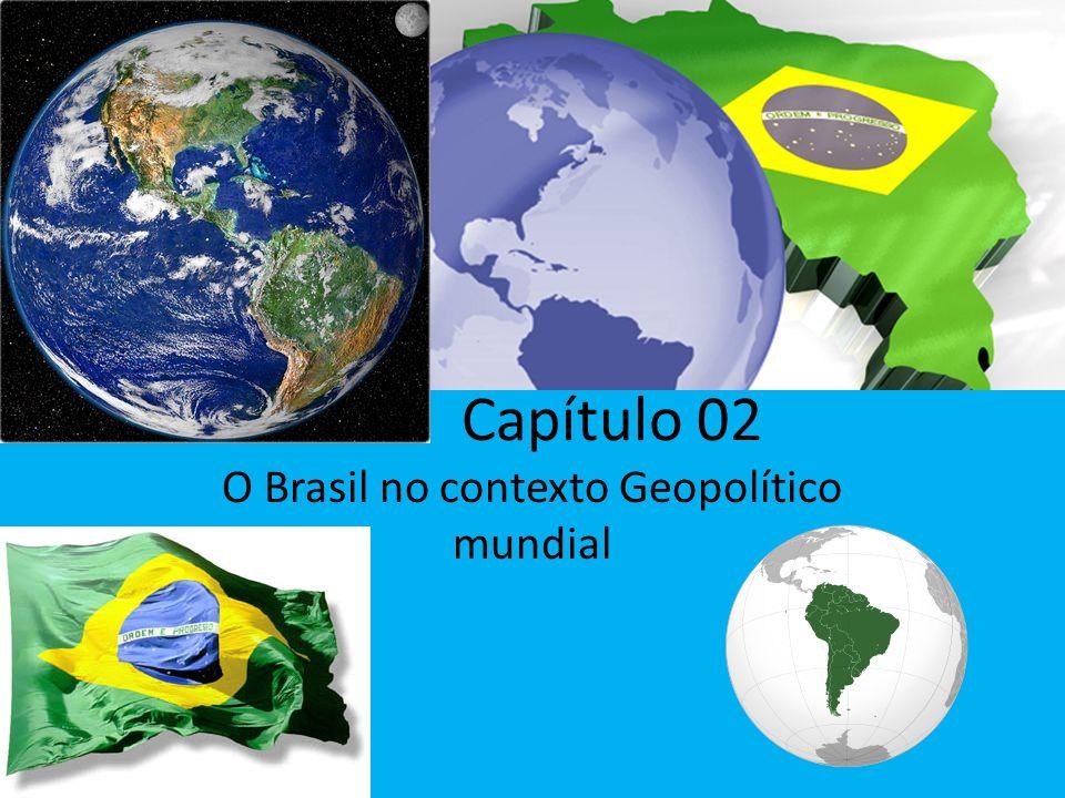 O Brasil no contexto Geopolítico mundial