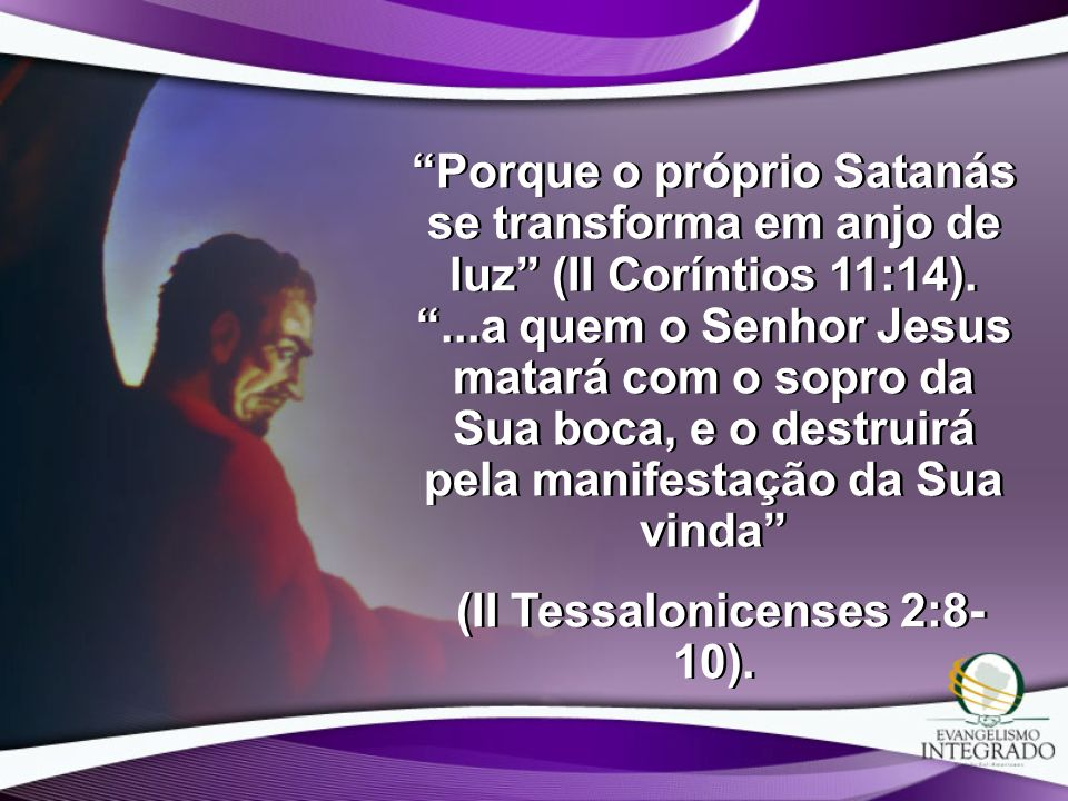 (II Tessalonicenses 2:8-10).