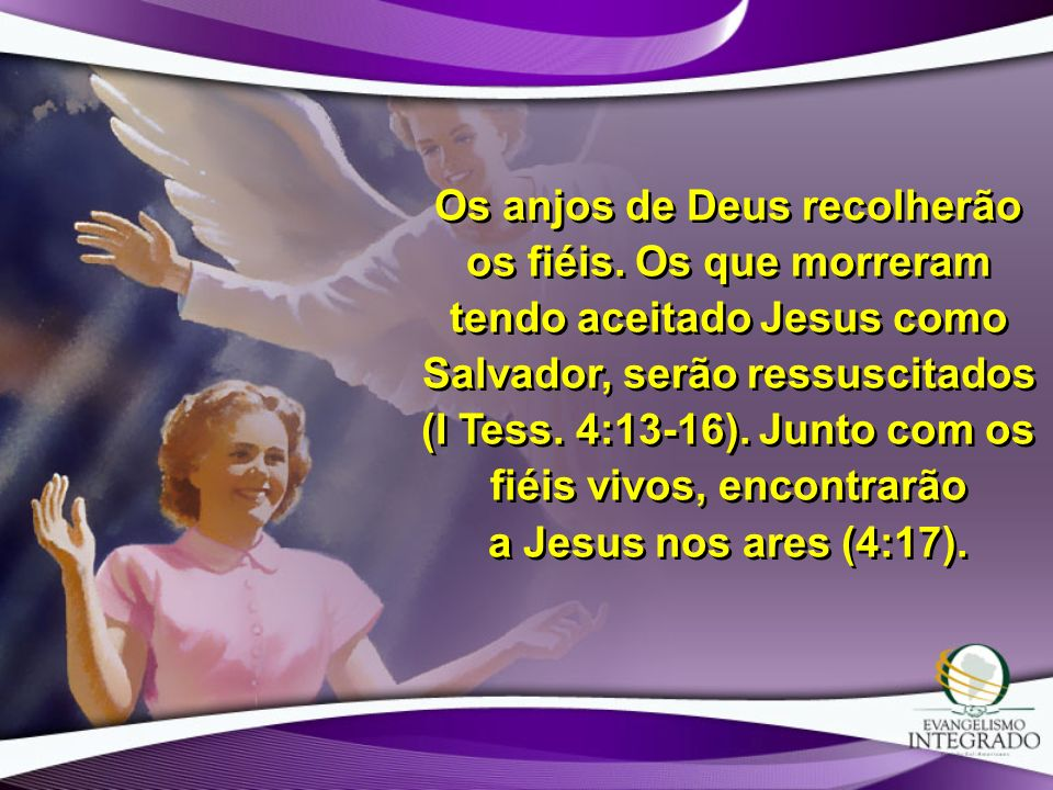 Os anjos de Deus recolherão os fiéis