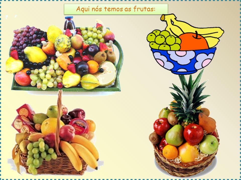 Aqui nós temos as frutas:
