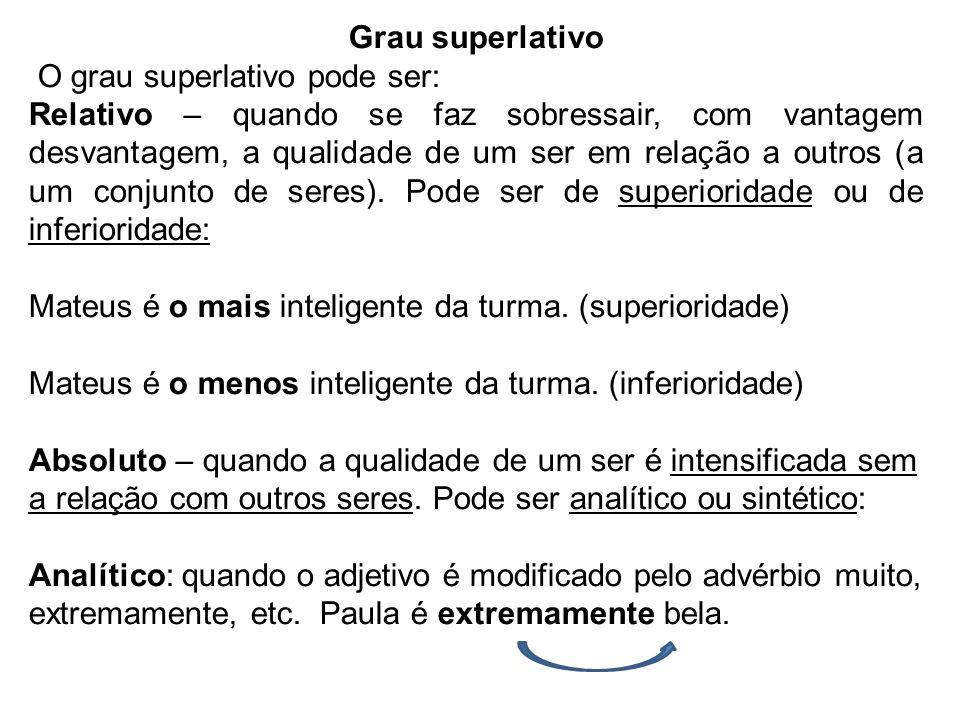 Grau superlativo O grau superlativo pode ser: