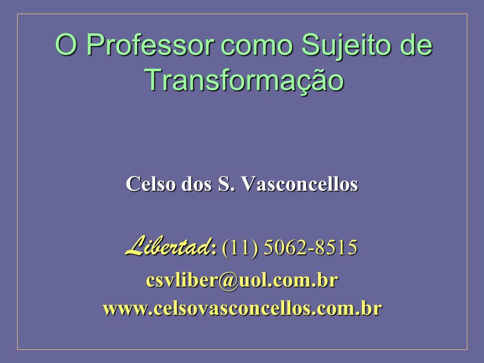 O Professor como Sujeito de Transformação