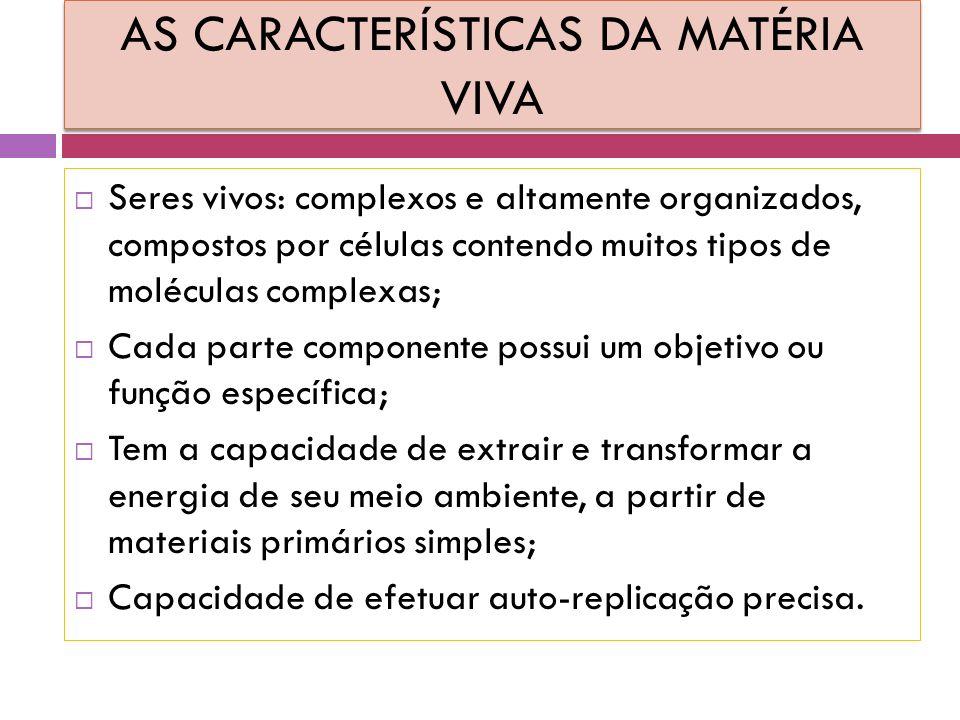 AS CARACTERÍSTICAS DA MATÉRIA VIVA