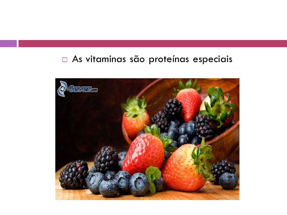 As vitaminas são proteínas especiais