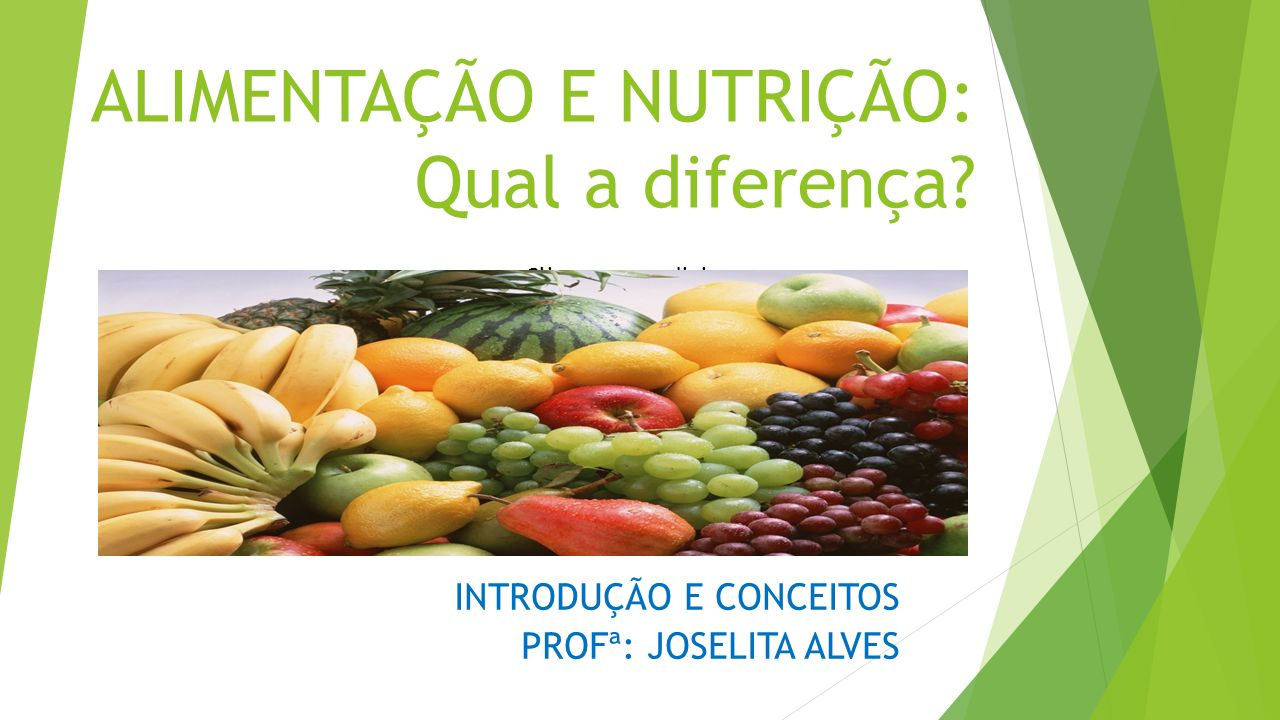 ALIMENTAÇÃO E NUTRIÇÃO: Qual a diferença