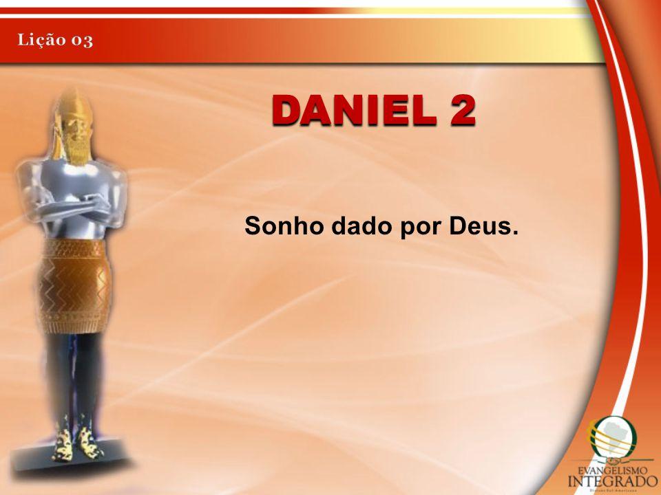 Lição 03 Daniel 2 Sonho dado por Deus.
