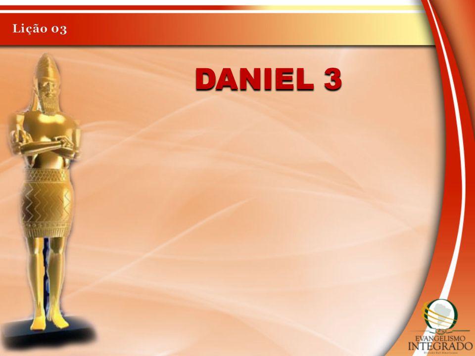 Lição 03 Daniel 3