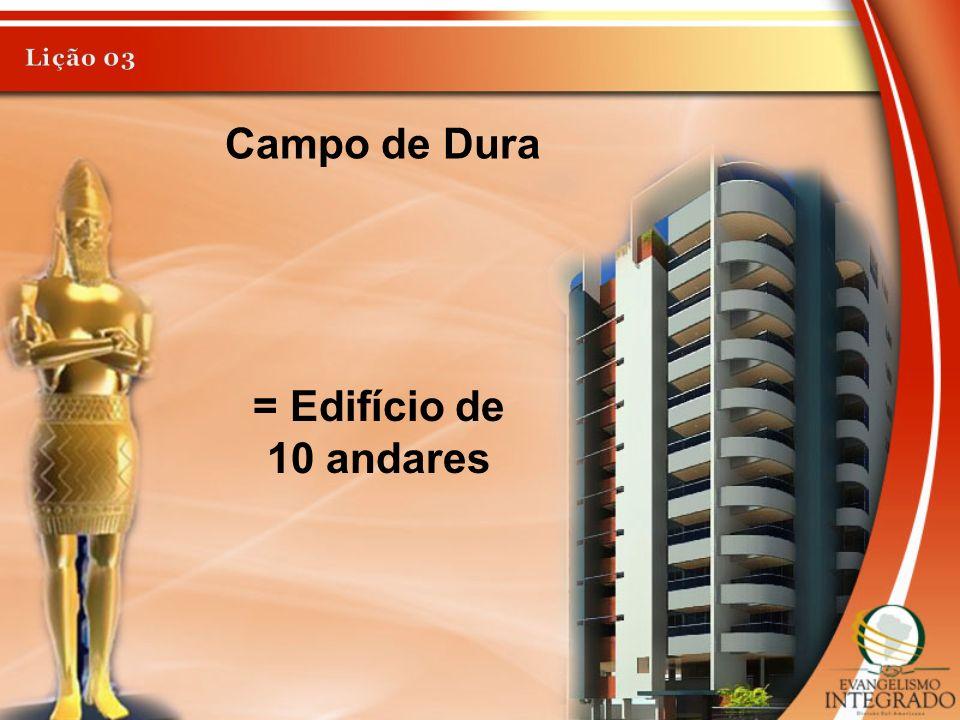Campo de Dura = Edifício de 10 andares