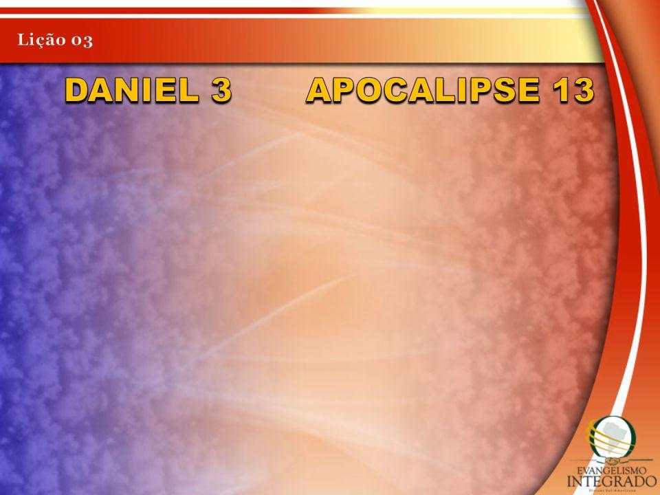 Lição 03 Daniel 3 Apocalipse 13