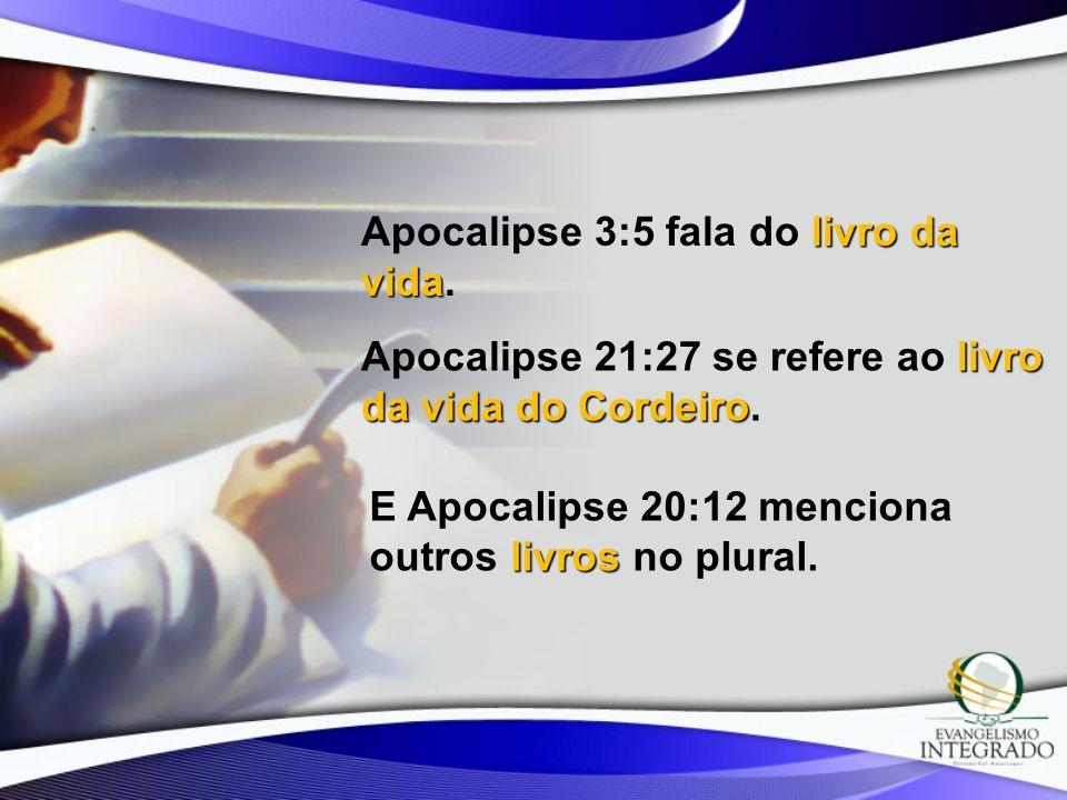 Apocalipse 3:5 fala do livro da vida.