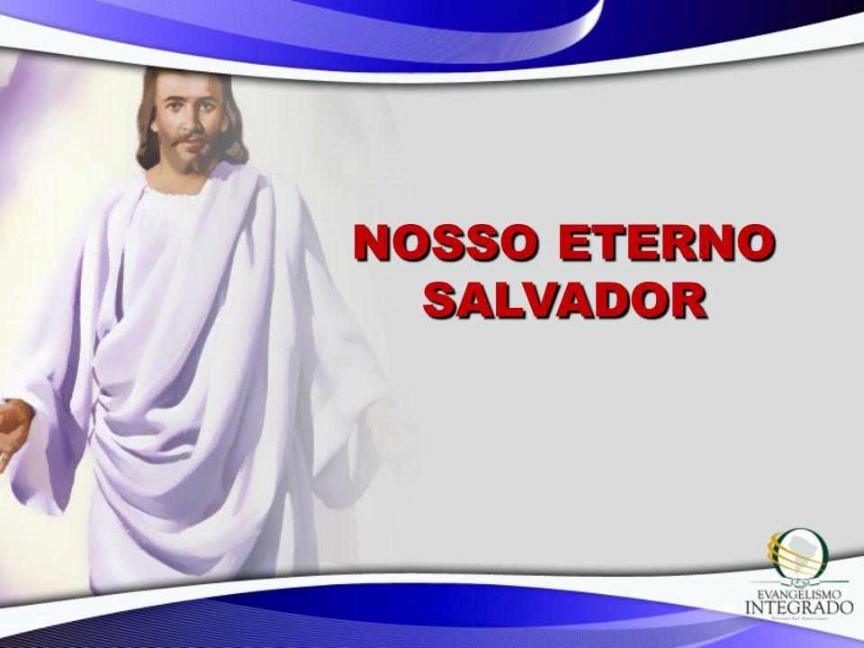 NOSSO ETERNO SALVADOR