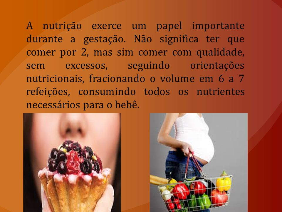 A nutrição exerce um papel importante durante a gestação