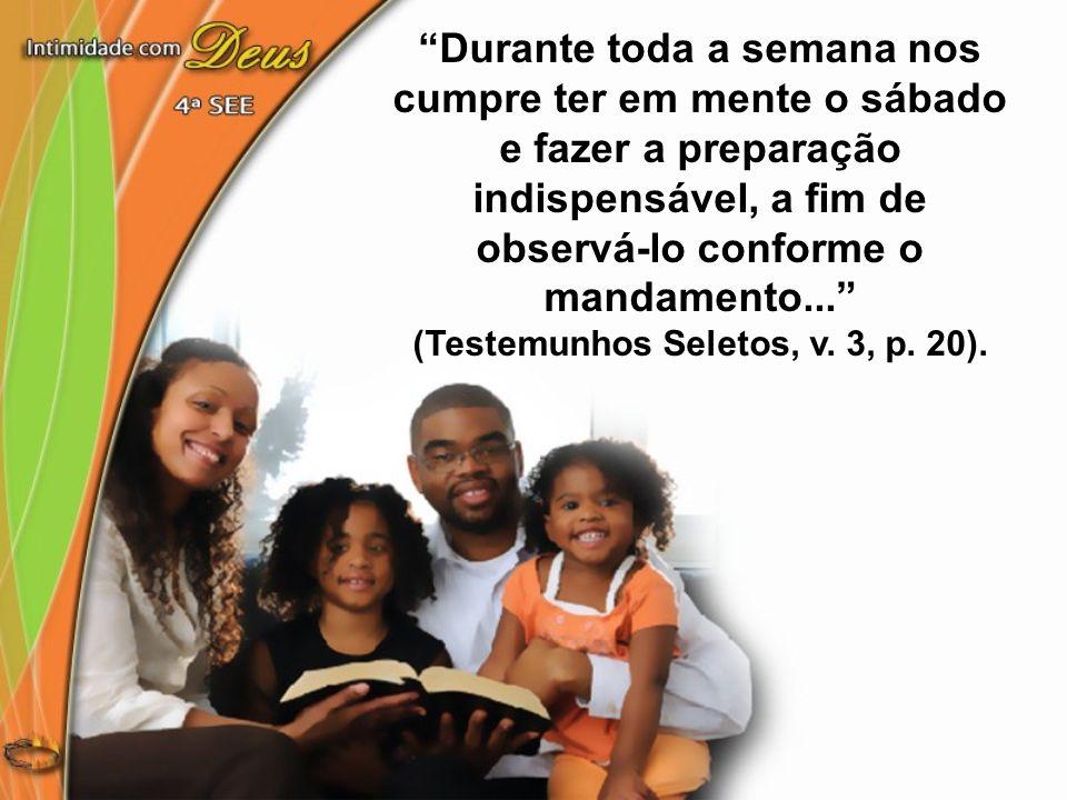 (Testemunhos Seletos, v. 3, p. 20).
