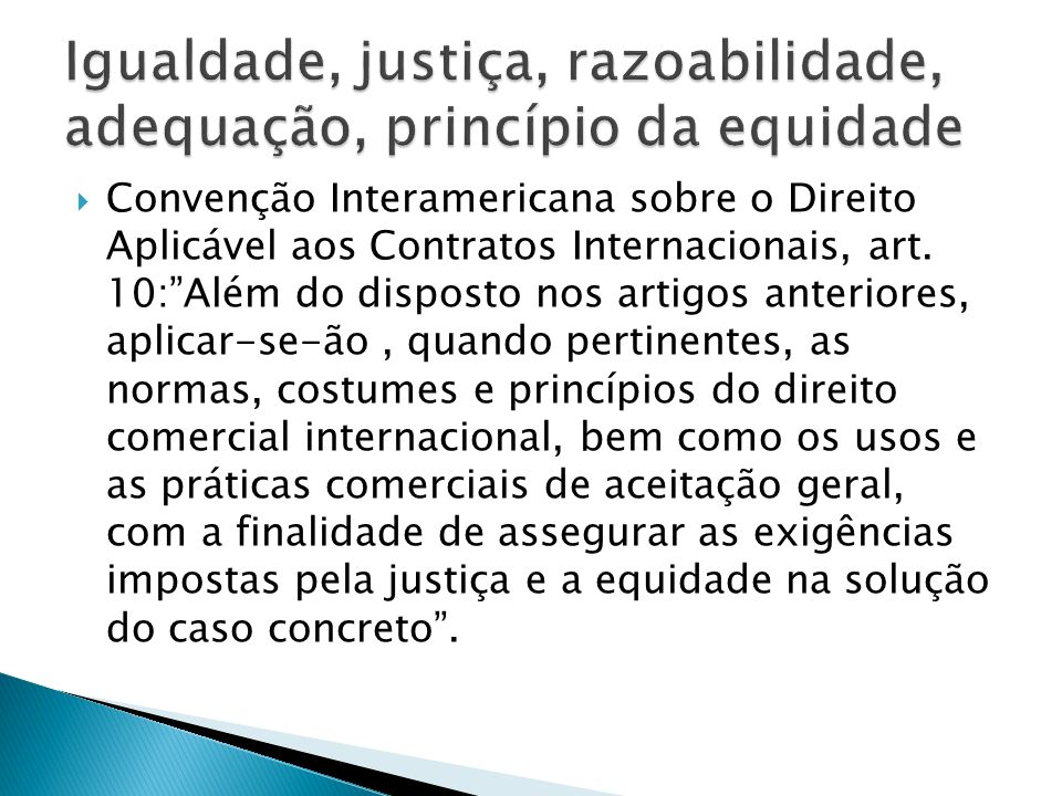 Igualdade, justiça, razoabilidade, adequação, princípio da equidade