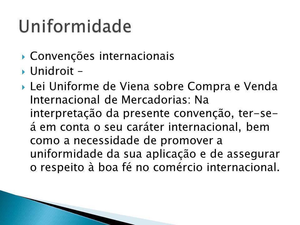 Uniformidade Convenções internacionais Unidroit –
