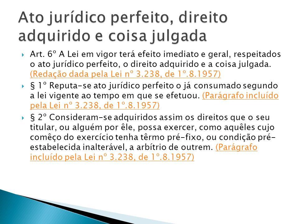 Ato jurídico perfeito, direito adquirido e coisa julgada