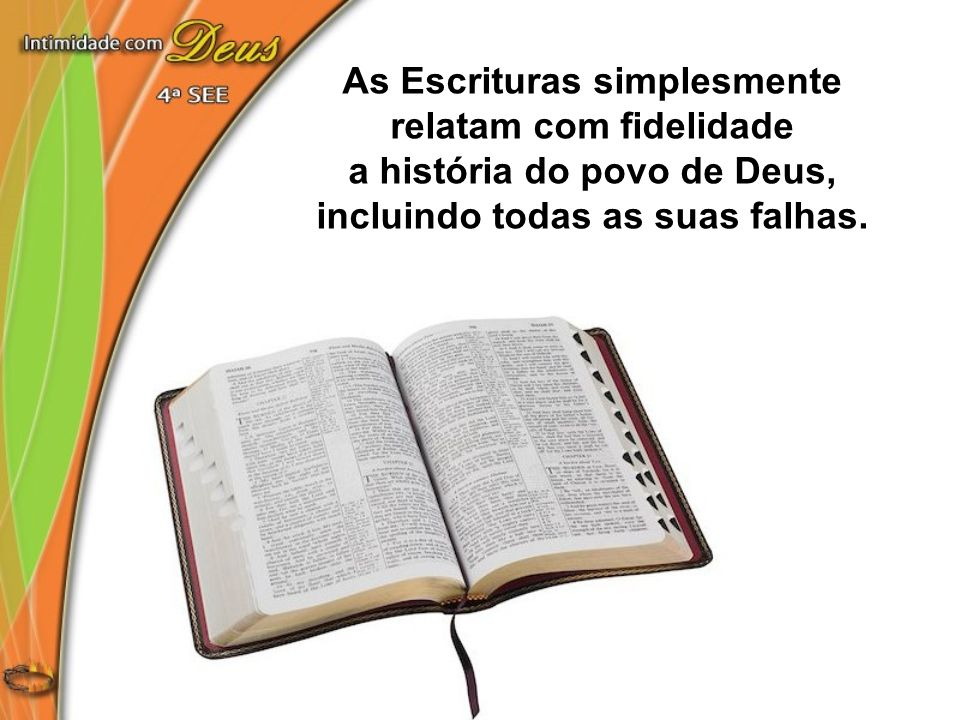 As Escrituras simplesmente relatam com fidelidade