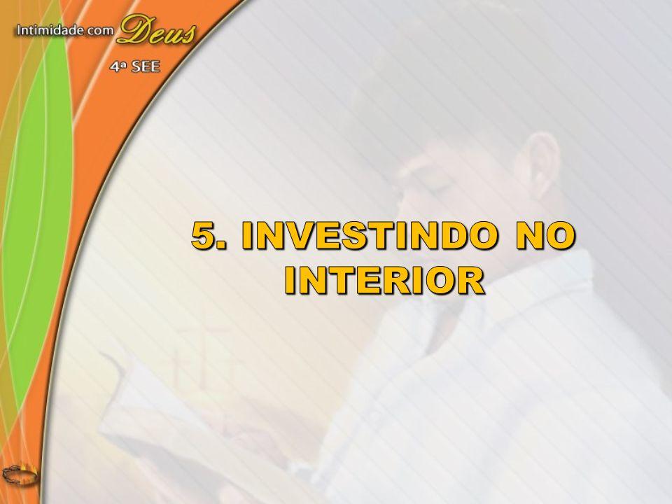 5. Investindo no interior