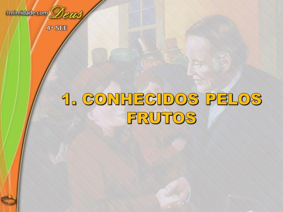 1. COnHECIDOS PElOS frUtOS