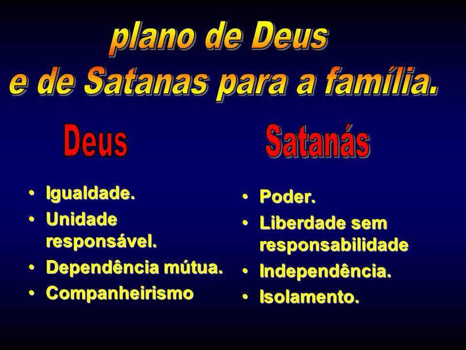 e de Satanas para a família.