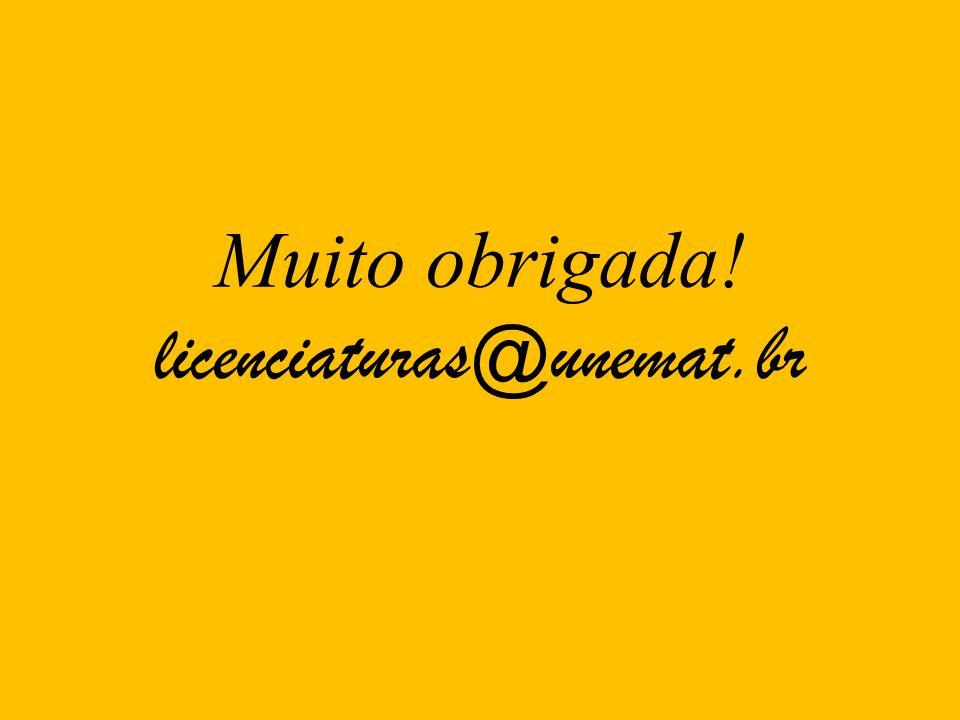 Muito obrigada! licenciaturas@unemat.br
