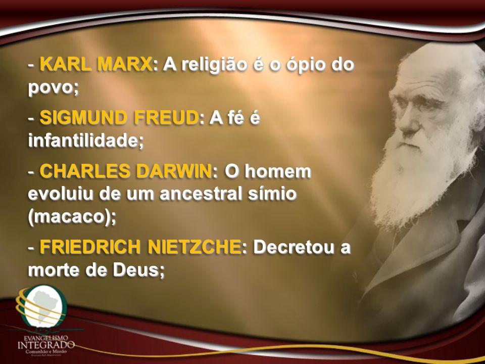 KARL MARX: A religião é o ópio do povo;
