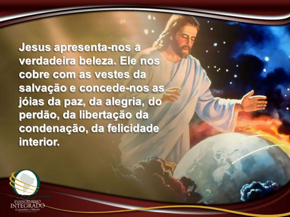 Jesus apresenta-nos a verdadeira beleza