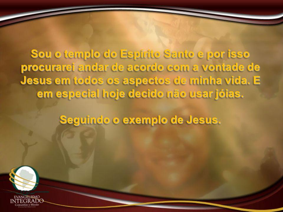 Seguindo o exemplo de Jesus.
