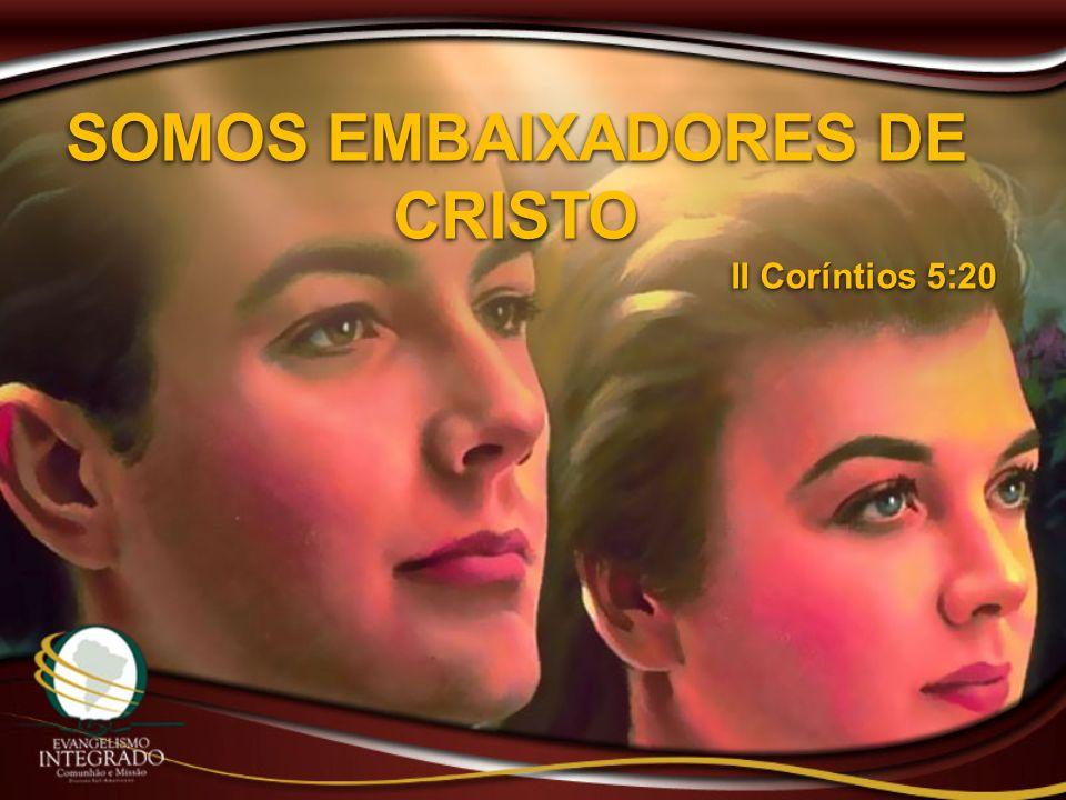 SOMOS EMBAIXADORES DE CRISTO