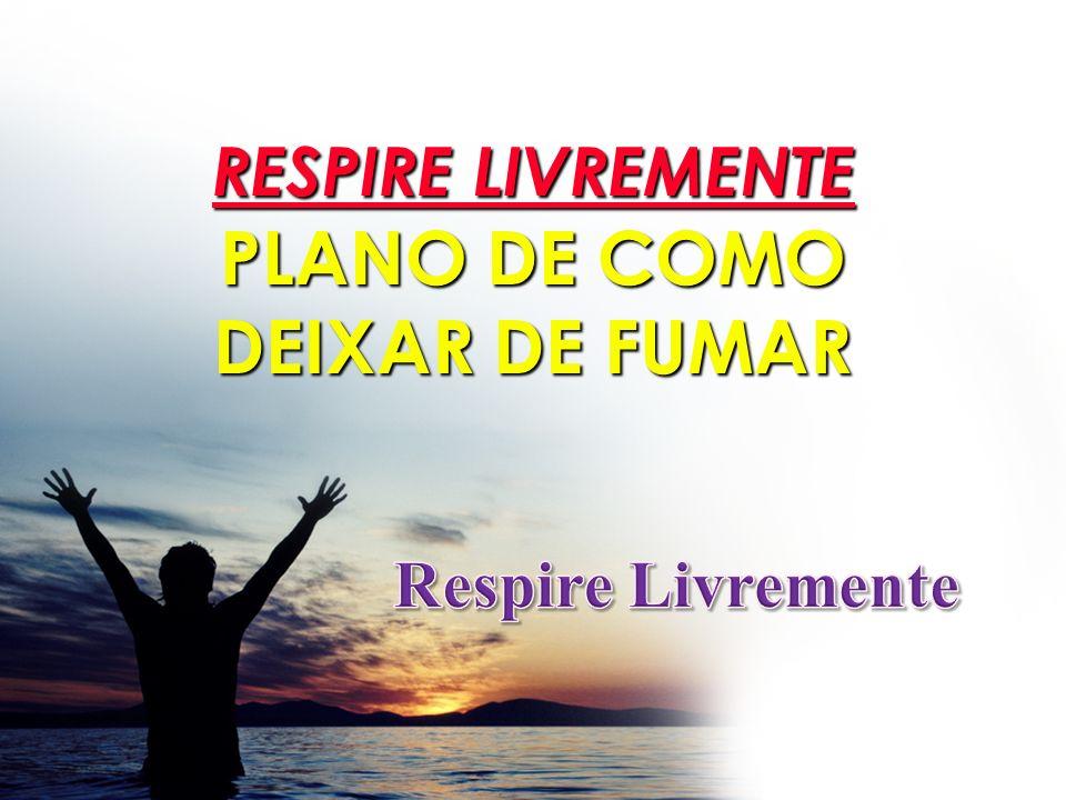 RESPIRE LIVREMENTE PLANO DE COMO DEIXAR DE FUMAR
