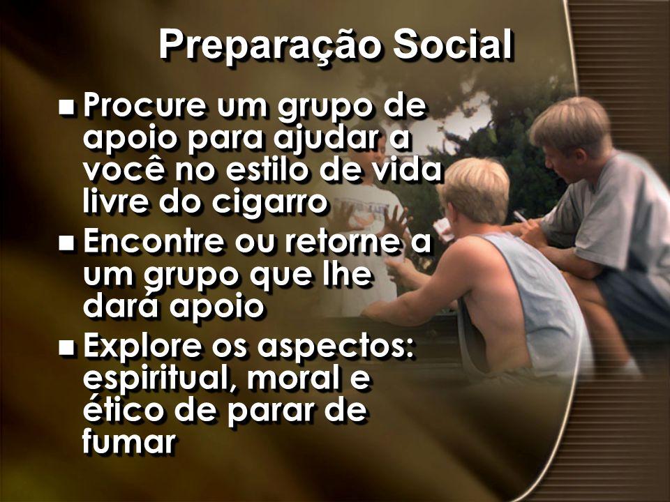 Preparação Social Procure um grupo de apoio para ajudar a você no estilo de vida livre do cigarro. Encontre ou retorne a um grupo que lhe dará apoio.