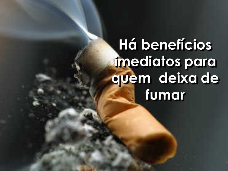 Há benefícios imediatos para quem deixa de fumar