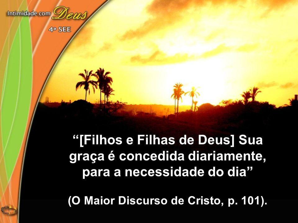 (O Maior Discurso de Cristo, p. 101).