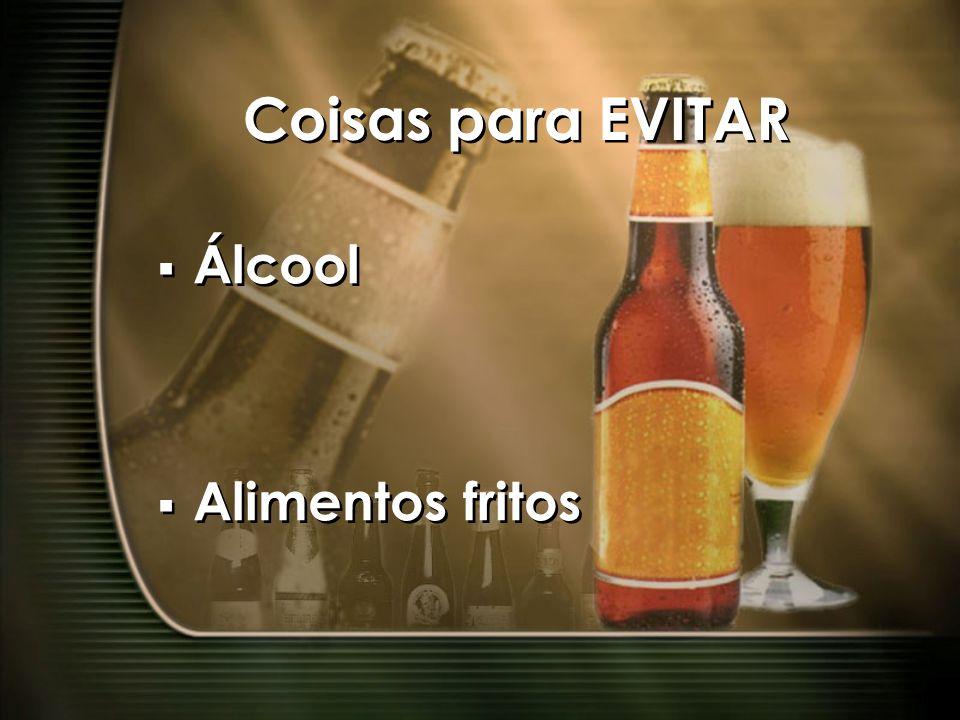 Coisas para EVITAR Álcool Alimentos fritos