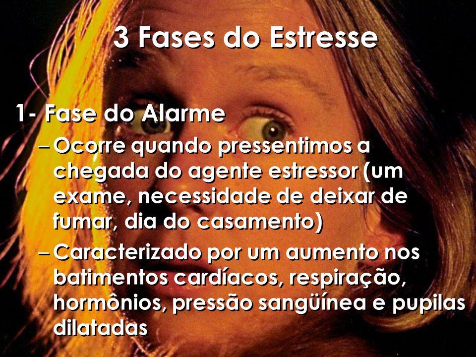 3 Fases do Estresse 1- Fase do Alarme