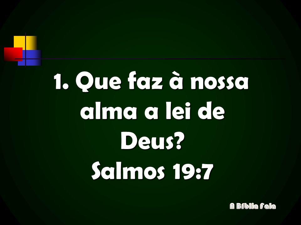 Que faz à nossa alma a lei de Deus Salmos 19:7