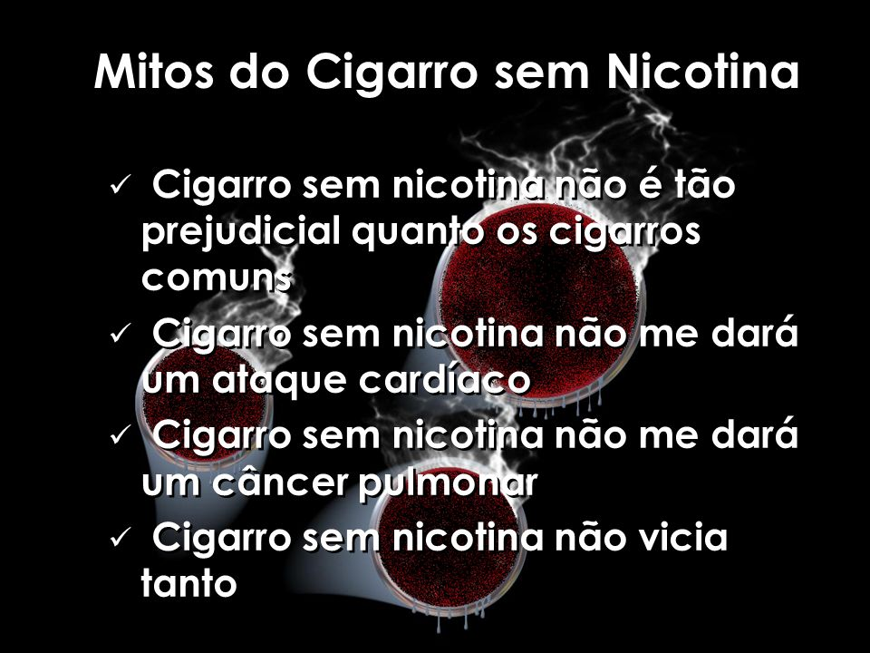 Mitos do Cigarro sem Nicotina