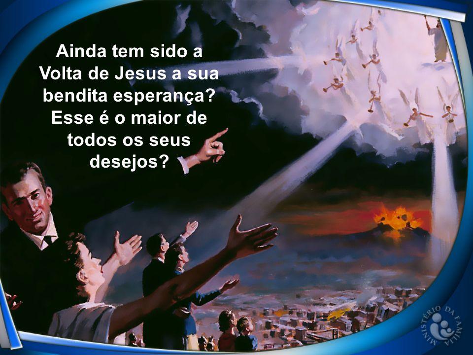 Ainda tem sido a Volta de Jesus a sua bendita esperança