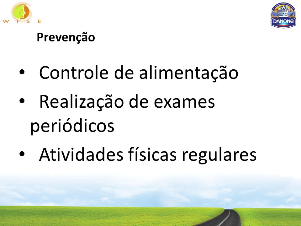 Controle de alimentação Realização de exames periódicos