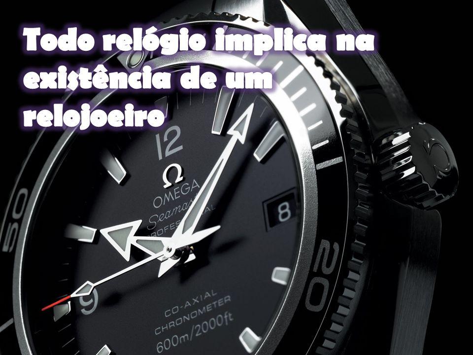Todo relógio implica na existência de um relojoeiro