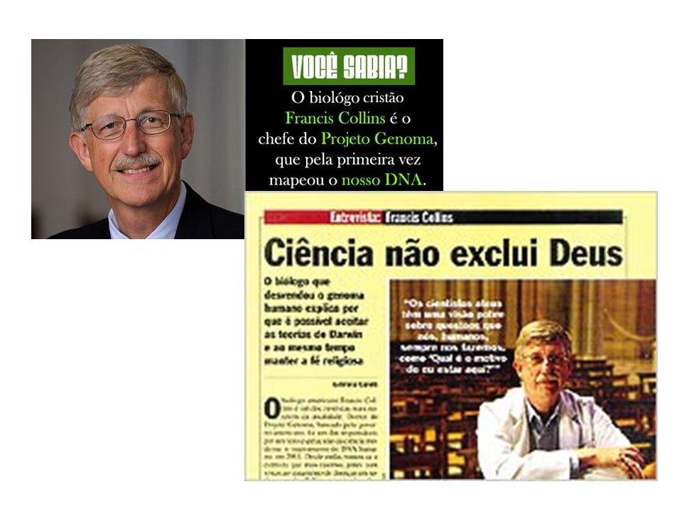Esse biólogo que levou fama por encabeçar o projeto Genoma chegou até a dar uma entrevista nas páginas amarelas da Veja com o título A ciência não exclui Deus .